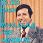CRAIG FUHR Pays $10,000 Cash Minimum for Wholesale Deals